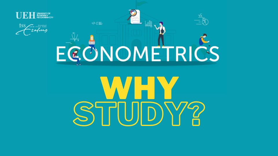 [Econometrics] Vì sao Kinh tế lượng cần thiết?